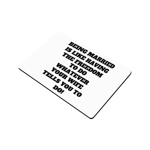 """Being Married is like having the freedon to do Doormat 24""""x16"""""""
