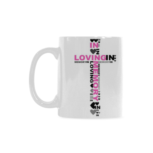 Ceramic Mug Pink In Loving Memory Custom White Mug (11oz)