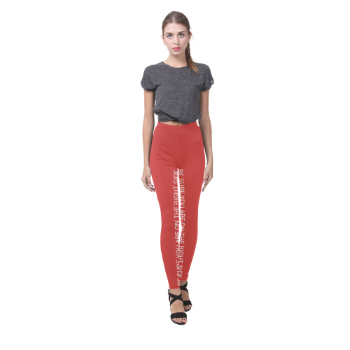 Legging of protest ('BE SURE YOU ARE ON THE RIGHT SIDE') Cassandra Women's Leggings (Model L01)