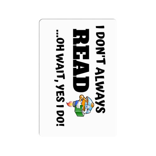 "I don't always read o wait yes I do Doormat 24""x16"""