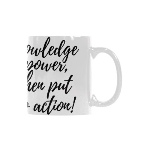 Coffee_Cup_Mug_Knowledge_is_Power_White Custom White Mug (11oz)